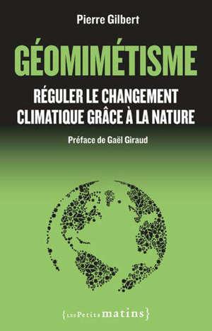 Géomimétisme : réguler le changement climatique grâce à la nature