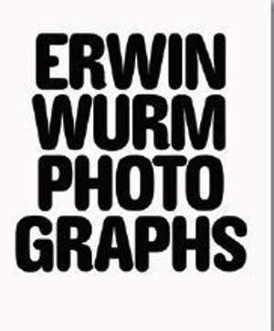 Erwin Wurm : photographs 1986-2018 : exposition, Paris, Maison européenne de la photographie, à partir du 17 juin 2020