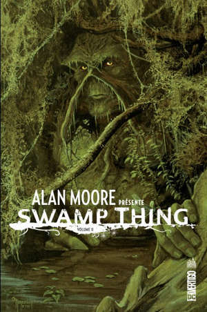Alan Moore présente Swamp Thing. Volume 2