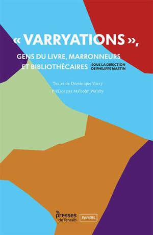 Varryations : gens du livre, marronneurs et bibliothécaires
