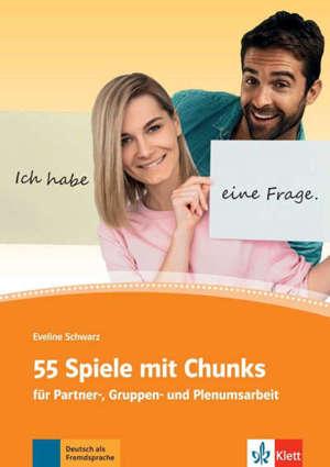 55 Spiele mit Chunks : für Partner und Gruppenarbeit