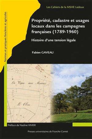 Propriété et cadastre dans les campagnes françaises de 1789 aux années 1950 : histoire d'une tension légale