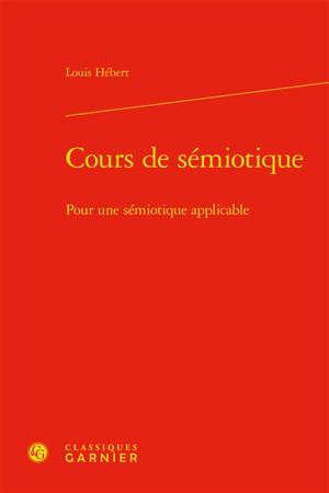 Cours de sémiotique : pour une sémiotique applicable