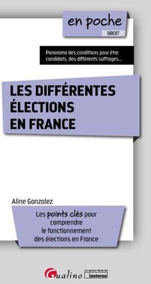Les différents élections en France : les points clés pour comprendre le fonctionnement des élections en France