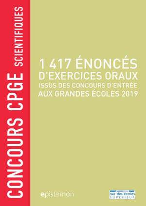 1.417 énoncés d'exercices oraux : issus des concours d'entrée aux grandes écoles 2019 : concours CPGE scientifiques