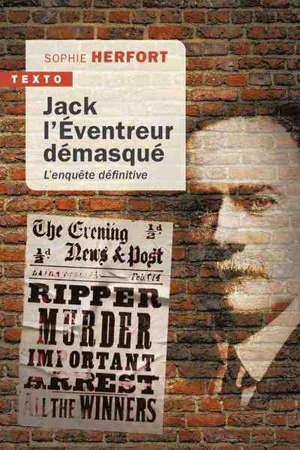 Jack l'Eventreur démasqué : l'enquête définitive
