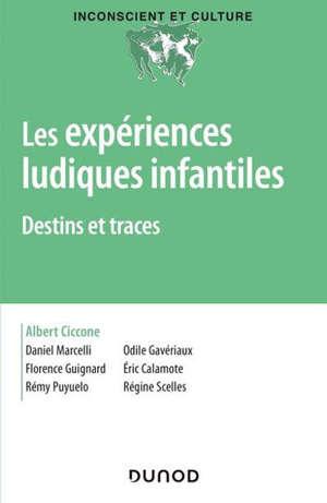 Les expériences ludiques infantiles : destins et traces