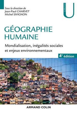 Géographie humaine : mondialisation, inégalités sociales et enjeux environnementaux