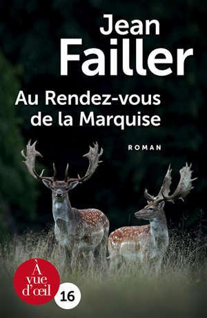 Une enquête de Mary Lester. Volume 55, Au rendez-vous de la marquise : une enquête de Mary Lester à Notre-Dame-des-Landes