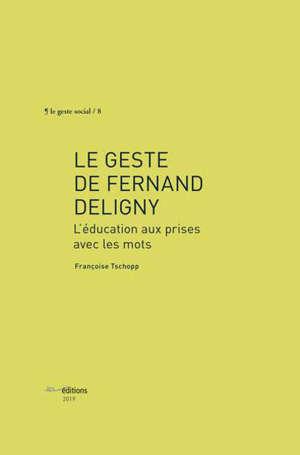 Le geste de Fernand Deligny : l'éducation aux prises avec les mots