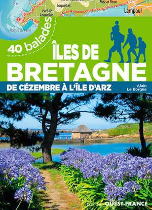 Iles de Bretagne : de Cézembre à Hoedic : 40 balades