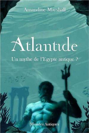Atlantide : un mythe de l'Egypte antique ?