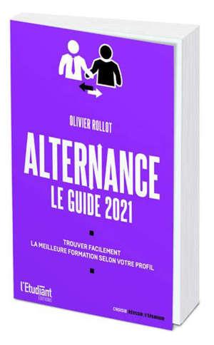 Alternance : le guide 2020 : trouvez facilement la bonne formation de bac + 1 à bac + 5