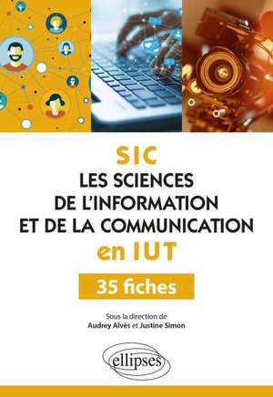 Les sciences de l'information et de la communication (SIC) en IUT : 35 fiches