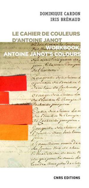 Le cahier de couleurs d'Antoine Janot = Workbook, Antoine Janot's colours