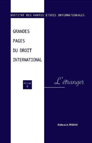 Grandes pages du droit international. Volume 6, L'étranger
