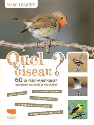Quel oiseau ? : 60 questions-réponses pour percer les secrets de nos oiseaux