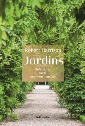 Jardins : réflexions sur la condition humaine