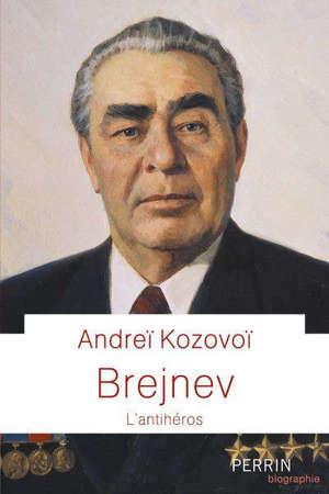 Brejnev : l'antihéros