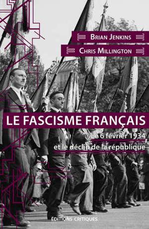 Le fascisme français : le 6 février 1934 et le déclin de la République