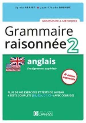 Grammaire raisonnée 2, anglais : enseignement supérieur