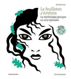 Le feuilleton d'Artémis : la mythologie grecque en cent épisodes : livre CD