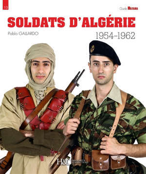 Soldats d'Algérie : 1954-1962