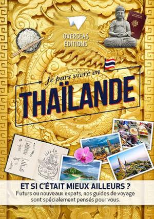 Je pars vivre en Thailande