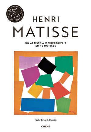 Henri Matisse : un artiste à (re)découvrir en 40 notices