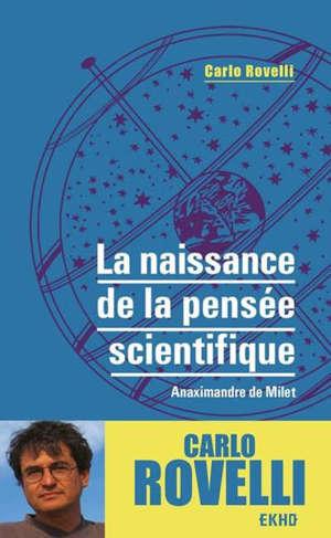 La naissance de la pensée scientifique : Anaximandre de Milet