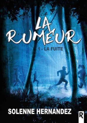 La rumeur. Volume 1, La fuite