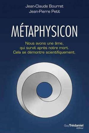 Métaphysicon : nous avons une âme, qui survit après notre mort : cela se démontre scientifiquement
