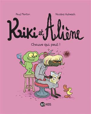 Kiki et Aliène. Volume 7, Chauve qui peut !