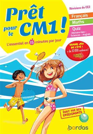Prêt pour le CM1 ! : l'essentiel en 15 minutes par jour : révisions du CE2