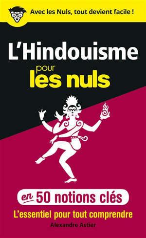 L'hindouisme pour les nuls en 50 notions clés : l'essentiel pour tout comprendre