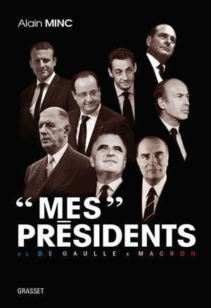 Mes présidents : de De Gaulle à Macron