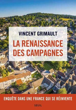La renaissance des campagnes : enquête dans une France qui se réinvente
