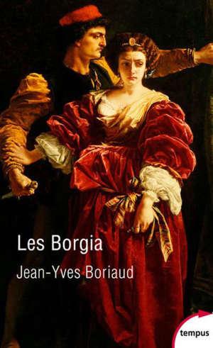 Les Borgia : la pourpre et le sang