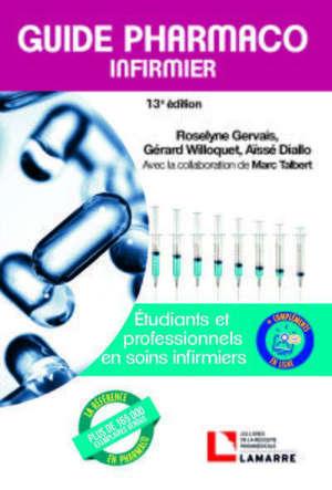 Guide pharmaco infirmier : étudiants et professionnels en soins infirmiers