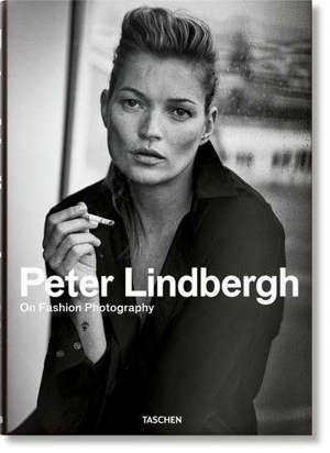Peter Lindbergh : on fashion photography