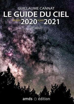 Le guide du ciel : de juin 2020 à juin 2021