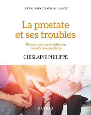 La prostate et ses troubles : prise en charge et réduction des effets secondaires