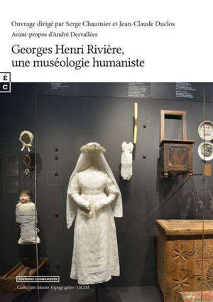 Georges Henri-Rivière, une muséologie humaniste