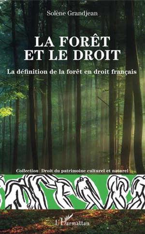 La forêt et le droit : la définition de la forêt en droit français