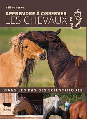 Apprendre à observer les chevaux : dans les pas des scientifiques