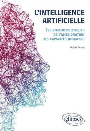L'intelligence artificielle : les enjeux politiques de l'amélioration des capacités humaines