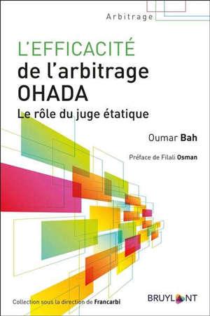 L'EFFICACITE DE L'ARBITRAGE OHADA (VERSION CAMPUS) - LE ROLE DU JUGE ETATIQUE
