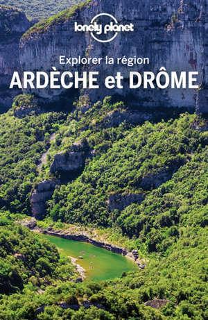 Ardèche et Drôme : explorer la région
