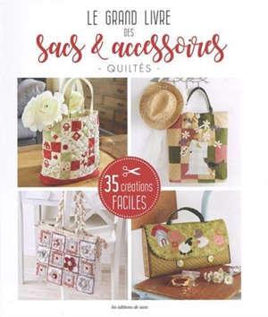 Le grand livre des sacs, pochettes & accessoires quiltés