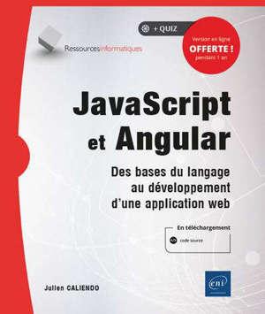 JavaScript et Angular : des bases du langage au développement d'une application web